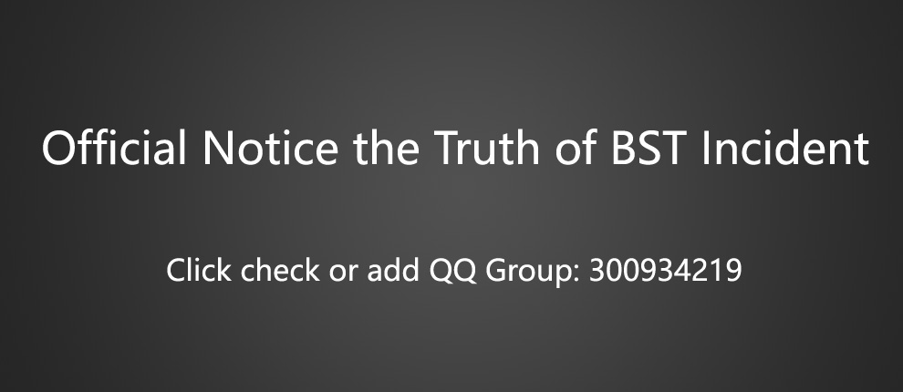 Official Notice the Truth of BST Incident